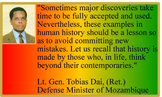 Sometimes major discoveries take time to be fully accepted... Lt. Gen. Tobias Dia, Mozambique